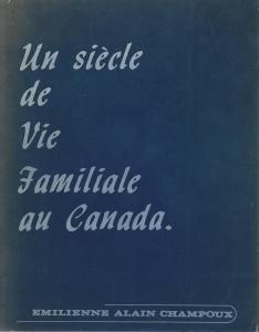 Un Siècle de la Vie Famiale au Canada